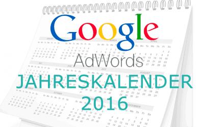 Adwords Jahresplan 2016 – Die wichtigsten Termine