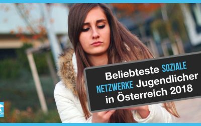 Die beliebtesten Sozialen Netzwerke bei Jugendlichen in Österreich [2018]